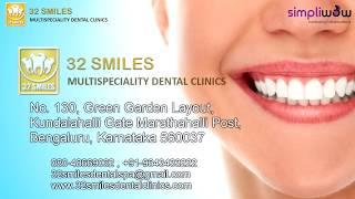 Simpliwow trusted partner – 32 Smiles Multispeciality Dental Clinic, Marathahalli, Bangalore
