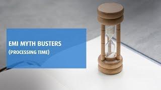 EMI Myth Busters - EMI Processing Time