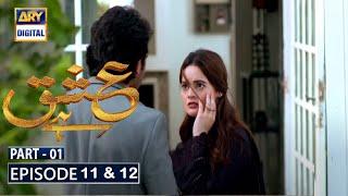 Ishq Hai Episode 11 & 12   Part 1   Ary Digital Dramas