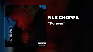 NLE Choppa - Forever [Official Audio]