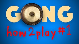 Gong - how to play Part 1 by Jens Zygar