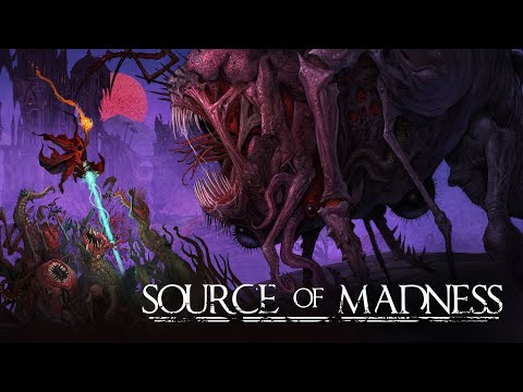 Source of Madness Early Access Launch Trailer