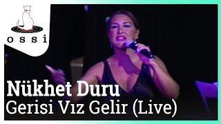 Nükhet Duru / Gerisi Vız Gelir (Live)