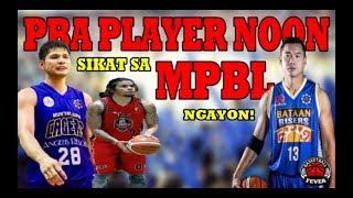 Kilalanin | PBA Player NOON | SIKAT sa MPBL NGAYON | Star Player