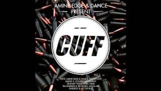 Amine Edge & DANCE   Halfway Crooks (Original Mix) [CUFF] Official