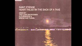 Saint Etienne - Heart Failed [futureshock vocal mix]