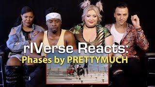 RIVerse Reacts: Phases By PRETTYMUCH   MV Reaction