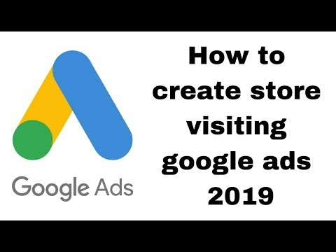 How to create store visiting google ads 2019