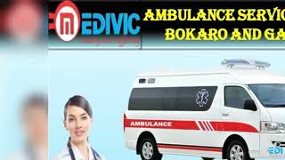 Get Complete Shifting Solution by Medivic Ambulance Service in Bokaro