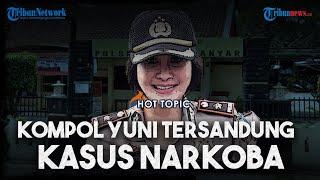 HOT TOPIC: Fakta-fakta Kapolsek Astanaanyar Kompol Yuni Konsumsi Narkoba bersama 11 Oknum Polisi