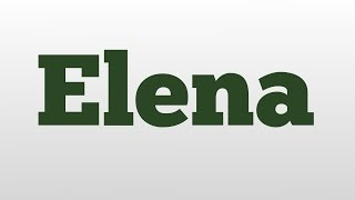 Elena meaning and pronunciation