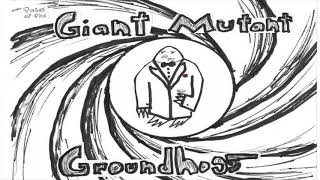 """New Radio Play! Tales of the Giant Mutant Groundhog Vol. 8: """"Secrets and Agents"""""""