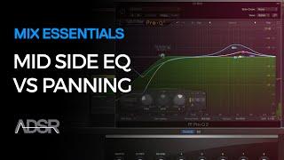 Mix Essentials - Mid Side EQ VS Panning