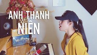 Anh Thanh Niên - HuyR | HƯƠNG LY COVER