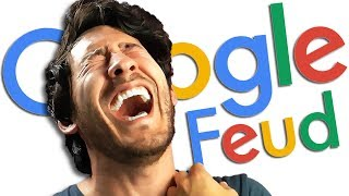 Google Feud is BACK and it's time once again to laugh myself stupid at the crap that falls out of my brain... Subscribe Today! ► http://bit.ly/Markiplier Laugh at PooP ► http://www.googlefeud.com/  Google Feud #1 ► https://youtu.be/-G8cLQZ2Djk Google Feud #2 ► https://youtu.be/53L0_OPZmNQ Google Feud #3 ► https://youtu.be/9Y06nS_s0-M  Follow my Instagram ► http://instagram.com/markipliergram Follow me on Twitter ► https://twitter.com/markiplier Like me on Facebook ► https://www.facebook.com/markiplier  Horror Outro ► https://soundcloud.com/shirkofficial/haunted Happy Outro ► https://soundcloud.com/hielia/minimusicman-crazy-la-paint