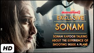 Sonam Kapoor Talking About The Experiance Of  Shooting Inside A Plane