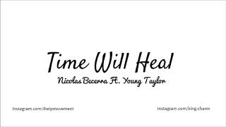 Nicolas - Time Will Heal Ft. Young Taylor (Official Audio)