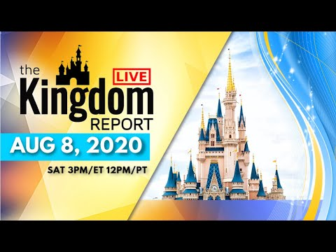 Kingdom Report Live | 8/8/20 | Walt Disney World & Disneyland Perspective