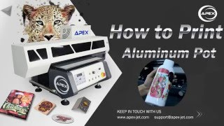 How to Print on Aluminum Pot with APEX UV Printer?