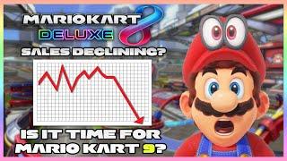 Mario Kart 8 Deluxe Sales HAVE DECLINED- Mario Kart 9 Coming Soon?