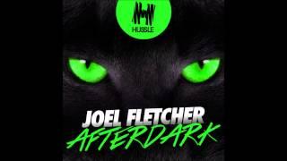 Joel Fletcher   Afterdark (Original Mix)