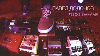 Pavel Dodonov   Lost Dreams (Live 2016)