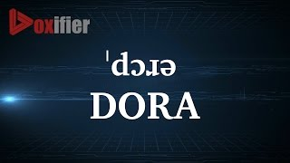 How to Pronunce Dora in English - Voxifier.com