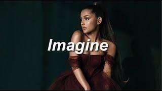Imagine   Ariana Grande (Clean Lyrics)