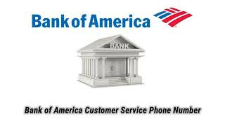Bank of America Customer Service Phone Number