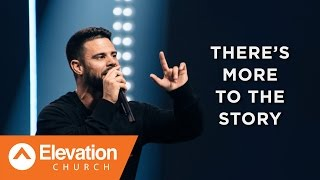 There's More To The Story | Beyond | Pastor Steven Furtick