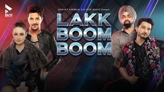 Official Video: Lakk Boom Boom   Satwinder Noor, Ishaan