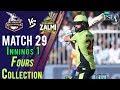 watch lahore Qalandars  Fours   Peshawar Zalmi Vs lahore Qalandars   Match 29   16 March   HBL PSL 2018