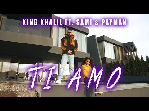 King Khalil Ft Sami Amp Payman Ti Amo Prodby Melit