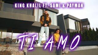 KING KHALIL FT. SAMI & PAYMAN   TI AMO (prod.by ME.LIT)