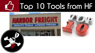 Top 10 Tools from Harbor Freight (This video has been updated, check description for details)