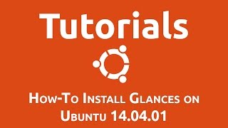 How To Install Glances On Ubuntu 14.04