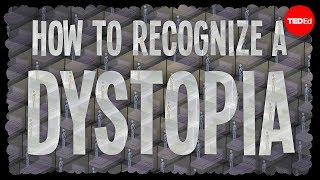 TED-Ed - How To Recognize A Dystopia