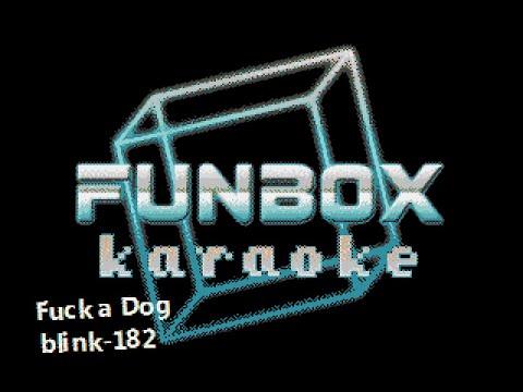Blink 182 - Fuck a Dog (Funbox Karaoke)
