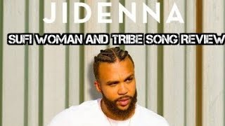 Jidenna Tribe And Sufi Woman Review