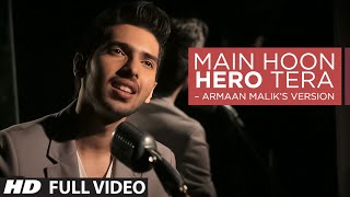 Main Hoon Hero Tera (Armaan Malik Amaal Mallik) - Song Video - Hero