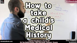 #3 - An Easy way to take medical history from a child - عبد الله رضا MD