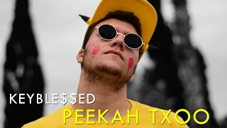 KEYBLE$$ED  ⚡ PEEKAH TXOO ⚡