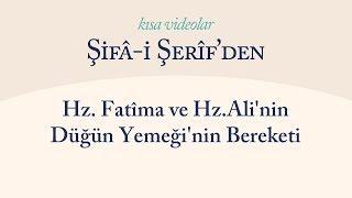 Kısa Video: Hz. Fatîma ve Hz.Ali'nin Düğün Yemeği'nin Bereketi