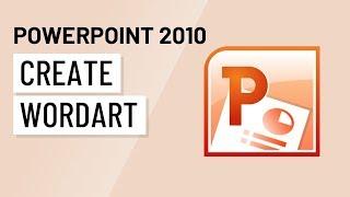 PowerPoint 2010: Creating WordArt