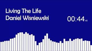 Living The Life - Daniel Wiskiewski