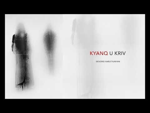 Gevorg Harutunyan - Kyanq u Kriv