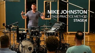 4 STAGE PRACTICE METHOD   STAGE 4: By Mike Johnston