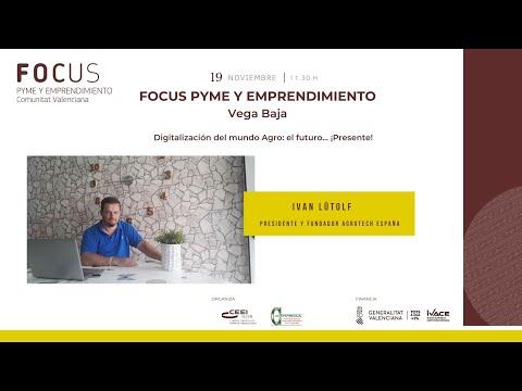 Digitalización del mundo Agro: el futuro...¡PRESENTE! - Focus Pyme Vega Baja20[;;;][;;;]