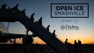 Open Ice: Smashville (Part 2)