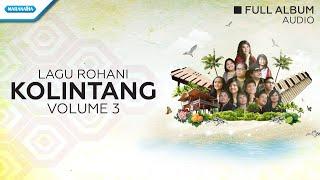 Kolintang Rohani Abadi Vol. 3 - Pangkerego Family (Audio Full Album)